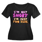 I'm Not Short I'm Just Fun Size Plus Size T-Shirt