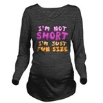 I'm Not Short I'm Just Fun Size Long Sleeve Matern