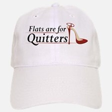 Flats are for Quitters Baseball Baseball Cap