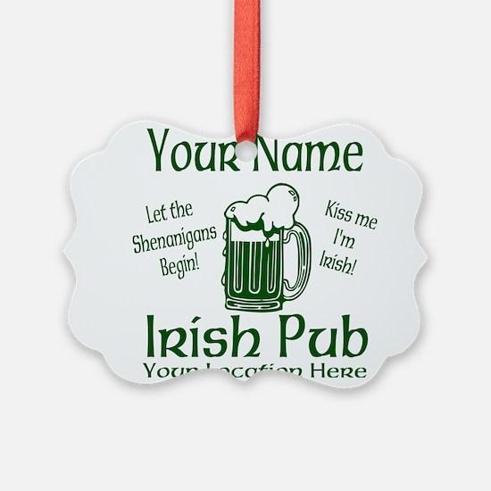 Custom Irish pub Ornament
