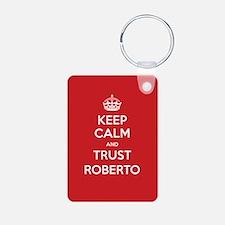 Trust Roberto Keychains
