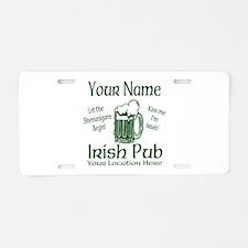 Custom Irish pub Aluminum License Plate