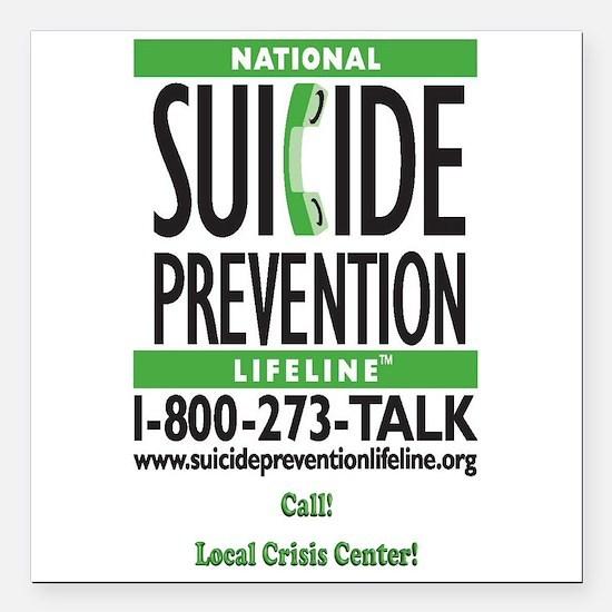 """Prevent Suicide! Square Car Magnet 3"""" X 3&quo"""