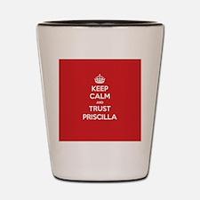 Trust Priscilla Shot Glass