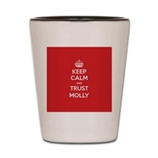 Trust Molly Shot Glass