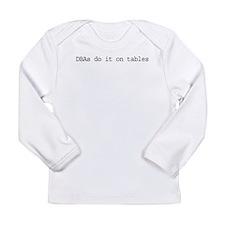 dbasdoitontables-text.png Long Sleeve Infant T-Shi