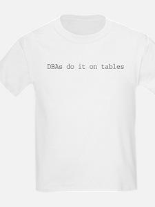 dbasdoitontables-text.png T-Shirt