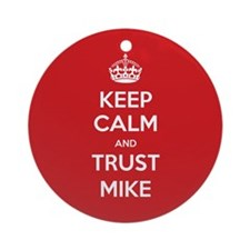 Trust Mike Ornament (Round)
