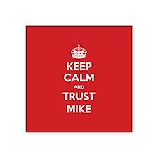 Trust Mike Sticker
