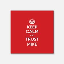 Trust Mike Sticker