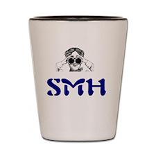 SMH = Shaking My Head Shot Glass