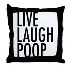 Live Laugh Poop Throw Pillow