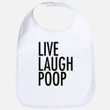 Live Laugh Poop Bib