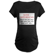 Vote Republican ? Maternity T-Shirt