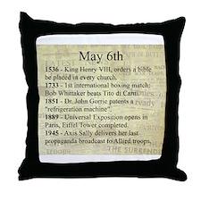 May 6th Throw Pillow