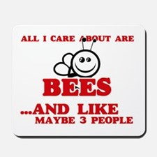 All I care about are Bees Mousepad