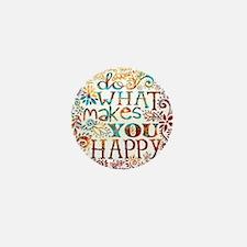 What Makes You Happy Mini Button