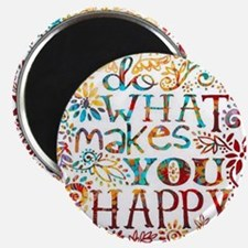 What Makes You Happy Magnet