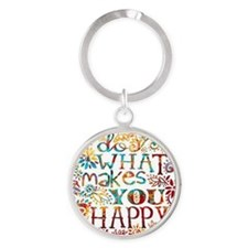 What Makes You Happy Round Keychain