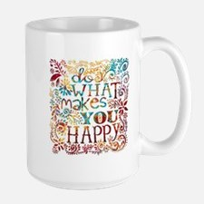 What Makes You Happy Mugs