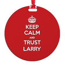 Trust Larry Ornament