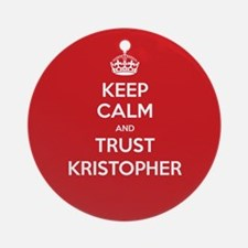 Trust Kristopher Ornament (Round)