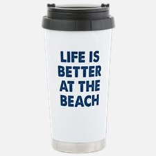 Life Is Better Beach Travel Mug