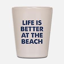 Life Is Better Beach Shot Glass