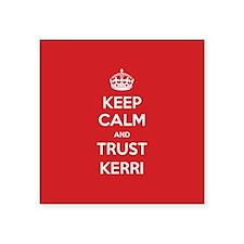 Trust Kerri Sticker