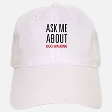 Ask Me About Dog Walking Baseball Baseball Cap