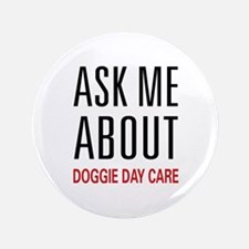 "Doggie Day Care 3.5"" Button"