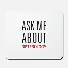 Ask Me About Dipterology Mousepad