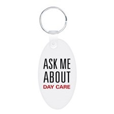 Ask Me About Day Care Keychains