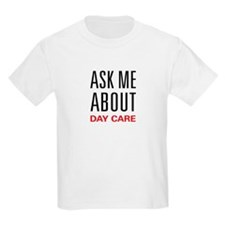 Ask Me About Day Care T-Shirt