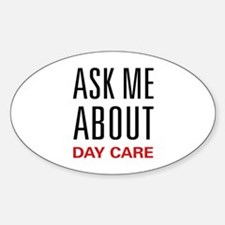 Ask Me About Day Care Oval Decal