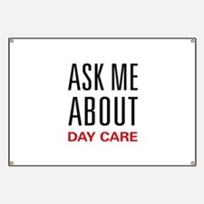 Ask Me About Day Care Banner