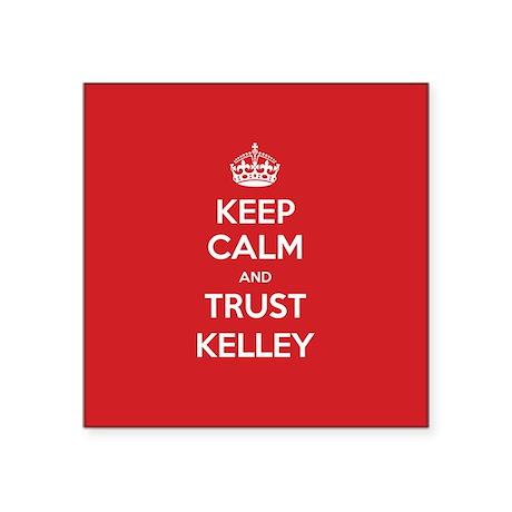 Trust Kelley Sticker
