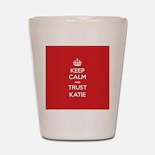 Trust Katie Shot Glass
