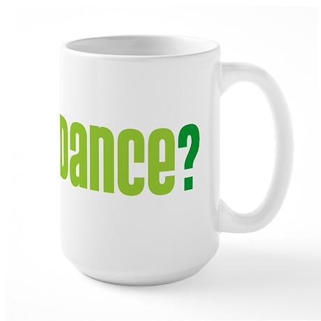 Wanna Dance? Large Mug