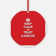 Trust Katelyn Ornament (Round)