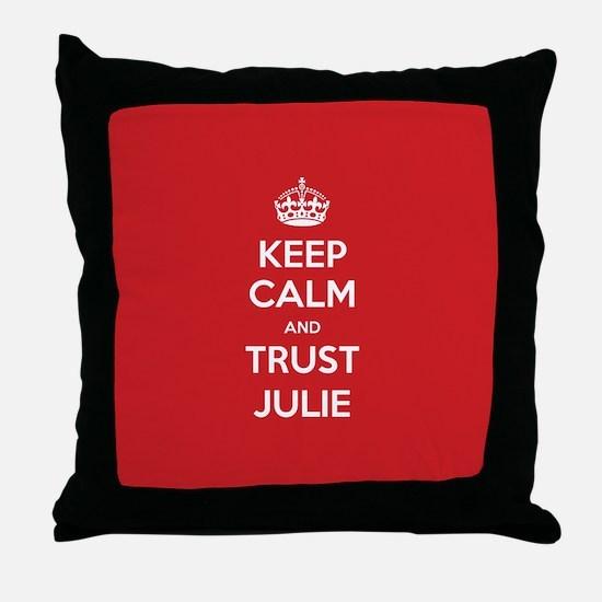 Trust Julie Throw Pillow
