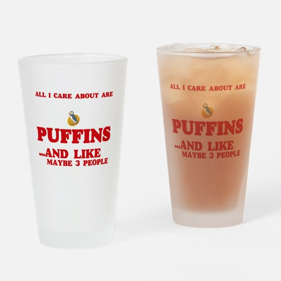 All I care about are Puffins Drinking Glass