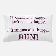 If Mama Aint Happy, Aint Nobody Happy Pillow Case