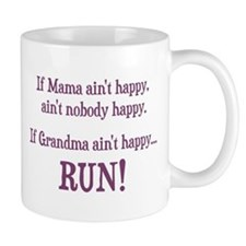 If Mama Aint Happy, Aint Nobody Happy Mugs