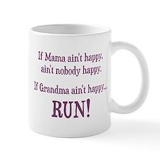 If Mama Aint Happy, Aint Nobody Happy Mugs