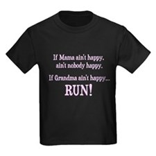 If Mama Aint Happy, Aint Nobody Happy T-Shirt