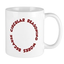 Circular Reasoning Works Because It Does Mugs