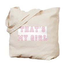 That's My Girl Tote Bag