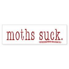moths suck. - Bumper Bumper Sticker