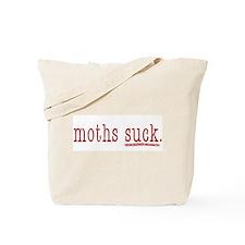 moths suck. -  Tote Bag